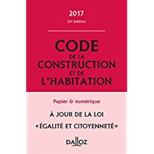 Code de la Construction et de l'Habitation 2017, Annoté 24e Éd.