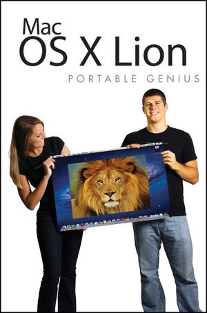 [PDF] Mac OS X Lion Portable Genius Free Download | Publisher : Wiley | Category : Computers & Internet | ISBN 10 : 1118022394 | ISBN 13 : 9781118022399