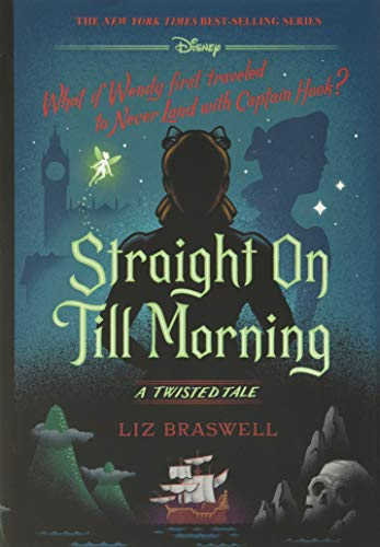 Straight On Till Morning: A Twisted Tale Hardcover – February 4, 2020