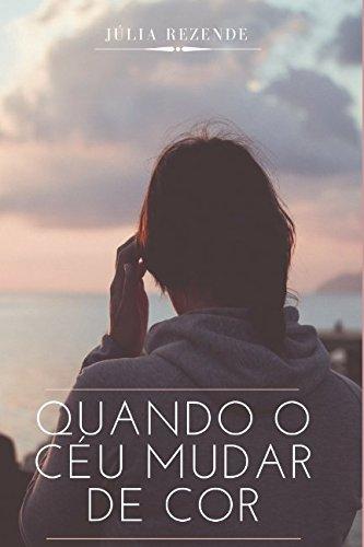 Quando o céu mudar de cor (Portuguese Edition)