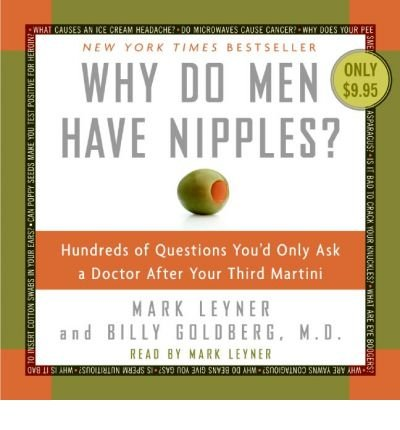 Why Do Men Have Nipples?: Hundreds of Questions You'd Only Ask a Doctor After Your Third Martini (CD-Audio) - Common