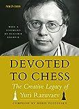 Devoted To Chess: The Creative Heritage Of Yuri Razuvaev -
