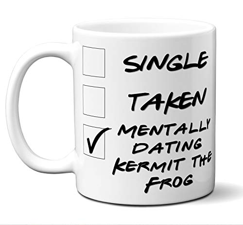 Kermit Funny Face (Funny Kermit the Frog Mug. Single, Taken, Mentally Dating Coffee, Tea Cup. Perfect Novelty Gift Idea for Any Fan, Lover. Women, Men Boys, Girls. Birthday, Christmas 11)