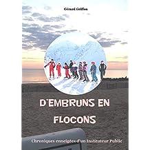 D'embruns en flocons: Chroniques enneigées d'un instituteur public (French Edition)