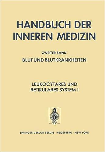 Leukocytäres und Retikuläres System I (Handbuch der inneren Medizin)