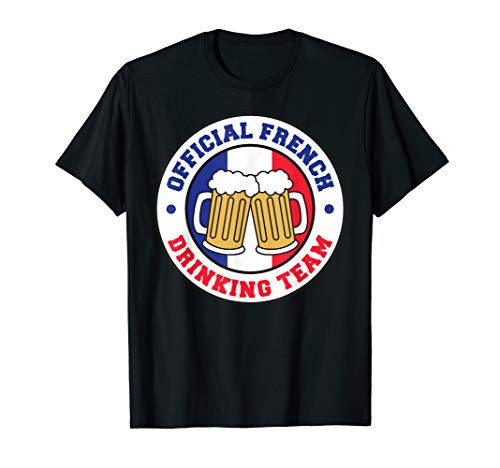Official French Drinking Team Flag of France Beer Funny T-Shirt ()