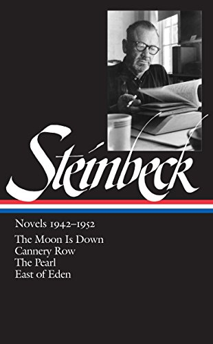 Steinbeck Novels 1942-1952: The Moon Is Down / Cannery Row / The Pearl / East of Eden (Library of America) ()