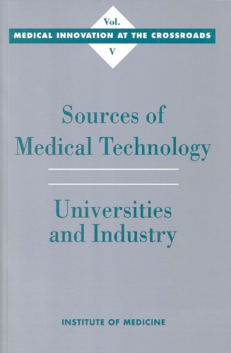 Sources of Medical Technology: Universities and Industry (Medical Innovation at the Crossroads)
