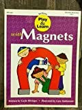 Play and Learn with Magnets, Gayle Bittinger, 0911019928