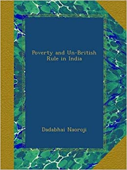 Poverty And Unbritish Rule In India Pdf