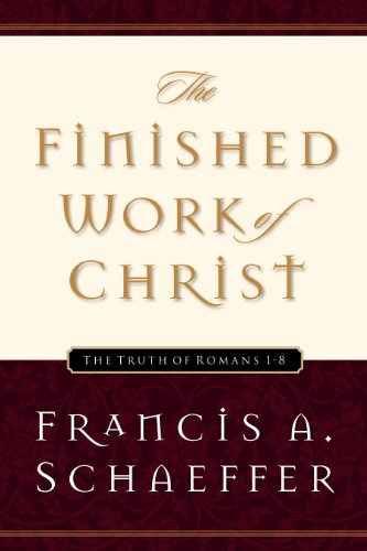 the-finished-work-of-christ-the-truth-of-romans-1-8