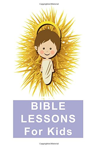 Bible Lessons For Kids: Blank Prayer Journal, 6 x 9, 108 Lined Pages