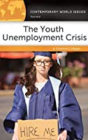 The Youth Unemployment Crisis: A Reference Handbook Front Cover