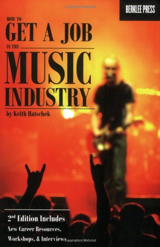 How to Get a Job in the Music Industry, Second Edition