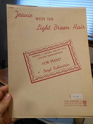 Jeanie with the Light Brown Hair. Stephen C. Foster's Melody in a Concert Transcription for Piano.