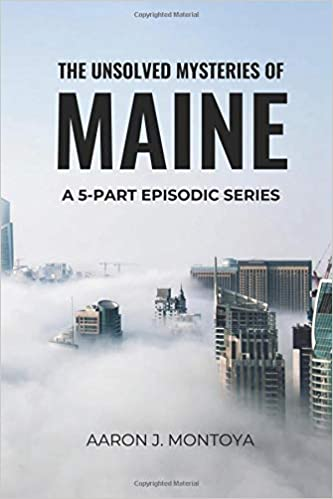 Amazon com: THE UNSOLVED MYSTERIES OF MAINE (9781731262493