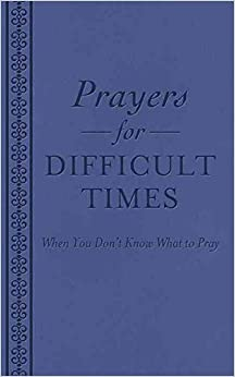 Book [(Prayers for Difficult Times : When You Don't Know What to Pray)] [By (author) Ellyn Sanna] published on (January, 2013)