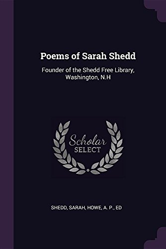 Poems of Sarah Shedd: Founder of the Shedd Free Library, Washington, N.H
