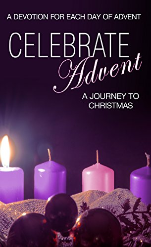 Celebrate Advent: A Journey to Christmas