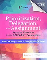 Prioritization, Delegation, and Assignment: Practice Exercises for the NCLEX-RN® Examination