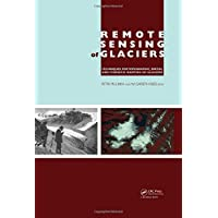 Remote Sensing of Glaciers: Techniques for Topographic, Spatial and Thematic Mapping of Glaciers