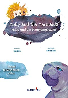 Molly and the Mermaids - Molly und die Meerjungfrauen: Bilingual Children's Picture Book English German (Molly the Seacow 1)