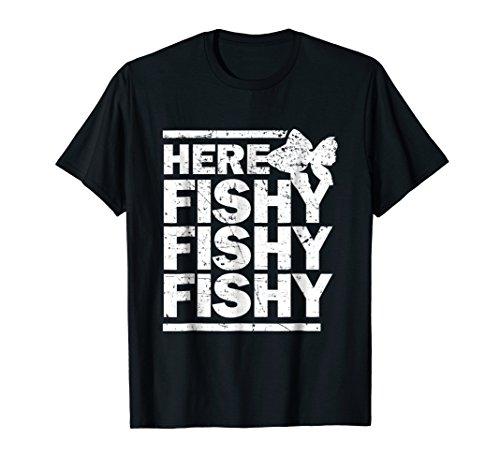 Here Fishy Fishy Fishy Funny Fishing Lover