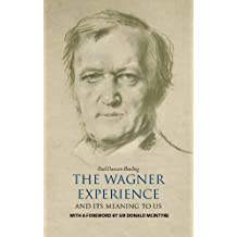 The Wagner Experience: and its meaning to us