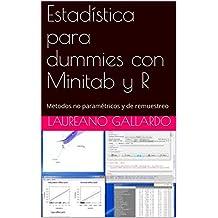 Estadística para dummies con Minitab y R: Metodos no paramétricos y de remuestreo (Spanish Edition)