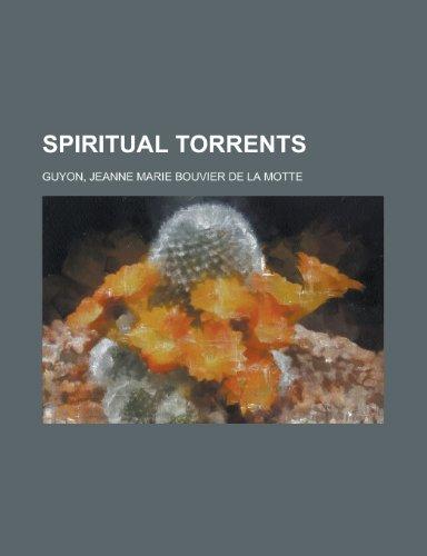 Spiritual Torrents Jeanne Marie Bouvier De La Motte Guyon