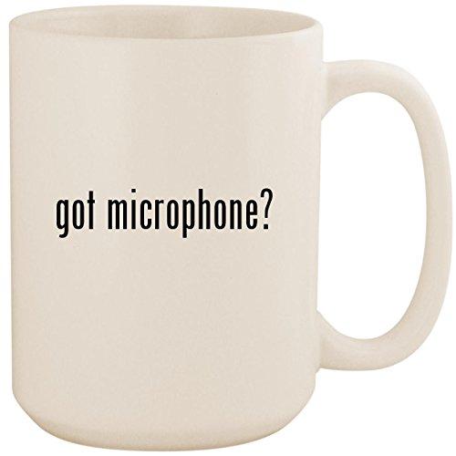 got microphone? - White 15oz Ceramic Coffee Mug Cup