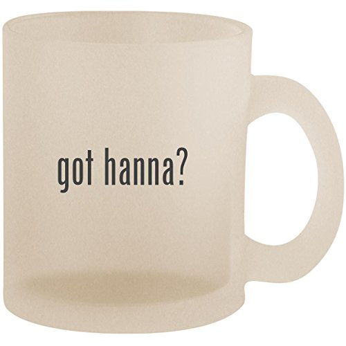 got hanna? - Frosted 10oz Glass Coffee Cup Mug