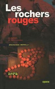 Les rochers rouges : Six énigmes de Santu u Grisgiu par Archange Morelli