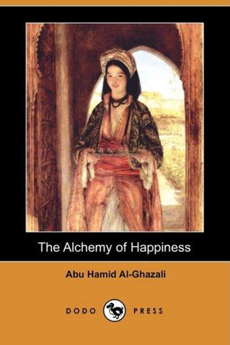 The Alchemy of Happiness (Dodo Press)