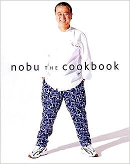 Nobu: The Cookbook: Amazon.es: Nobuyuki Matsuhisa: Libros en idiomas extranjeros