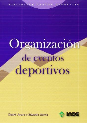 Descargar Libro Organización De Eventos Deportivos Daniel Ayora