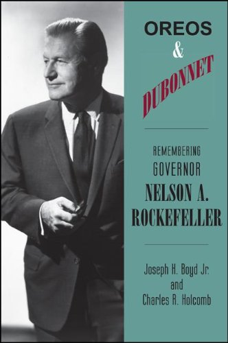 Oreos & Dubonnet: Remembering Governor Nelson A. Rockefeller (Excelsior Editions)