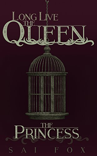 The Princess, A Dark Romance (Long Live the Queen, Book One)