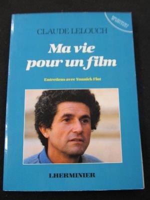 Ma vie pour un film: Entretiens avec Yonnick Flot (Bibliothèque du spectacle) (French Edition)
