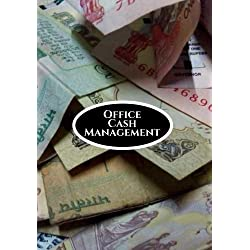Office Cash Management: Business Spending Tracker for Book Keeping Monitoring Your Daily Expenses (Business Financial Management) (Volume 34)