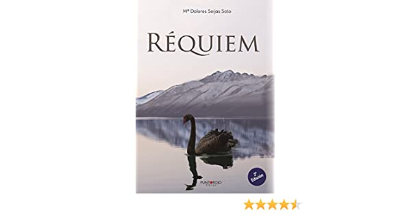 Amazon.com: Réquiem (Spanish Edition) eBook: Mª Dolores Seijas Soto: Kindle Store