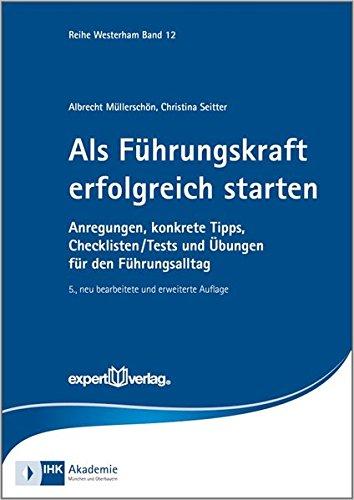 als-fhrungskraft-erfolgreich-starten-anregungen-konkrete-tipps-checklisten-tests-und-bungen-fr-den-fhrungsalltag