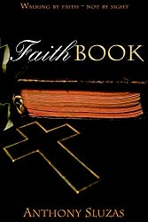 Faithbook: Walking By Faith - Not By Sight