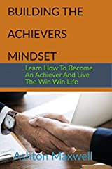 About the bookThis is a lovely book you can't afford to miss; it contains several useful tips for achieving success. Everyone wants success, but not everyone is successful. This book Building the Achiever's Mindset coaches you on the various ...