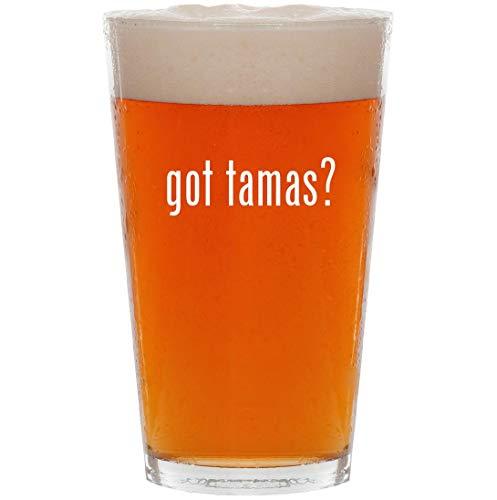 got tamas? - 16oz All Purpose Pint Beer Glass ()