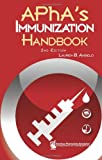 APhA's Immunization Handbook, Angelo, Lauren B., 1582121656