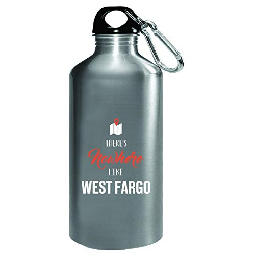 There's Nowhere Like West Fargo Cool Gift - Water Bottle