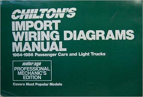 Chilton's Import Wiring Diagrams Manual 1984-1986 Passenger Cars and Light  Trucks: Chilton Staff: 9780801976421: Amazon.com: BooksAmazon.com