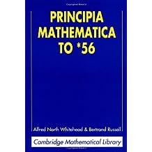 Principia Mathematica to *56