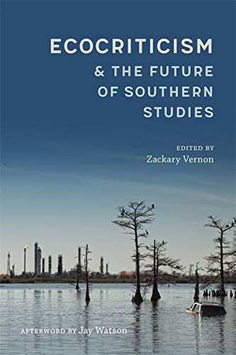 Ecocriticism and the Future of Southern Studies (Southern Literary Studies) (Child Of God Cormac)
